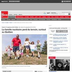 La famille nucléaire perd du terrain, surtout au Québec