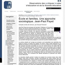 École et familles. Une approche sociologique. Jean-Paul Payet