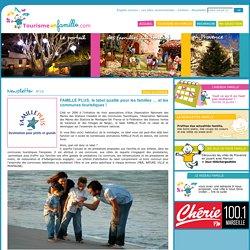 FAMILLE PLUS, le label qualité pour les familles … et les communes touristiques! - tourisme en famille