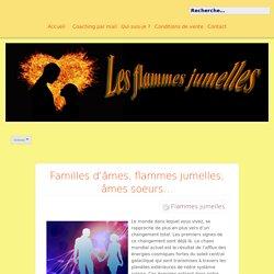 Familles d'âmes, flammes jumelles, âmes soeurs…