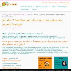 Jeu des 7 familles sur les goûts des jeunes Français