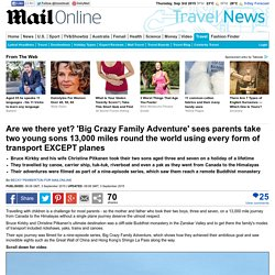 Big Crazy Family Adventure travel round world using everything EXCEPT planes