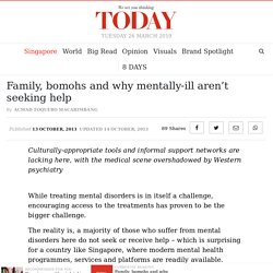 Family, bomohs and why mentally-ill aren't seeking help