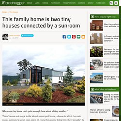 This family home is two tiny houses connected by a sunroom