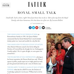 Royal small talk - royal family & conversations with the royals - how to talk to royals