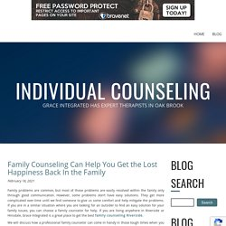 Family Counseling Can Help You Get the Lost Happiness Back In the Family