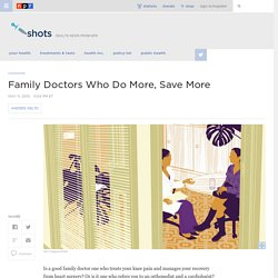 Family Doctors Who Do More, Save More