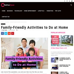 Family-Friendly Activities to Do at Home - The Free Closet