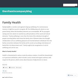 Family Health – thevitamincompanyblog