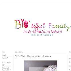 Bio'tiful Family: DIY - Tuto Marmite Norvégienne