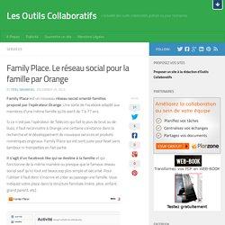 Family Place. Le réseau social pour la famille par Orange