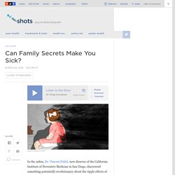 Can Family Secrets Make You Sick?