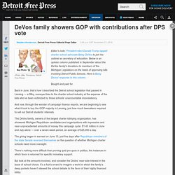 DeVos family showers GOP with contributions after DPS vote