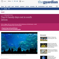Top 10 family days out in south Devon