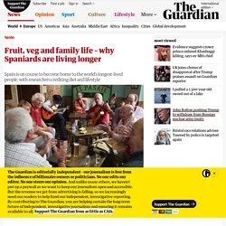 Fruit, veg and family life – why Spaniards are living longer
