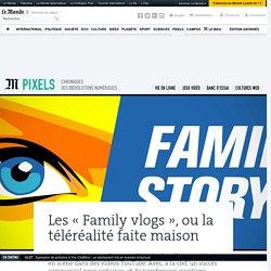 Les «Family vlogs», ou la téléréalité faite maison