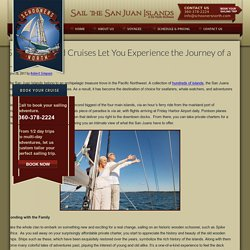 San Juan Island Cruises Let You Experience the Journey of a Lifetime