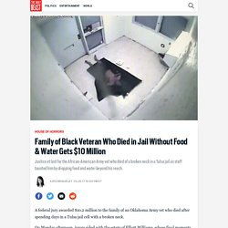 Family of Black Veteran Who Died in Jail Without Food & Water Gets $10 Million