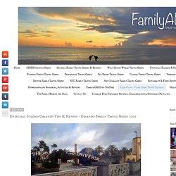 FamilyADHD: Universal Studios Orlando Tips & Review - Orlando Family Travel Guide 2015