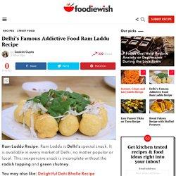 Delhi's Famous Addictive Food Ram Laddu Recipe - FoodieWish