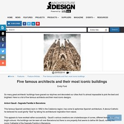 Five famous architects and their most iconic buildings