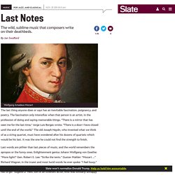 Famous classical composers: the last piece they wrote before they died.