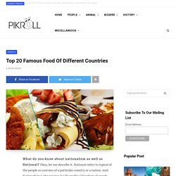Top 20 Famous Food Of Different Countries