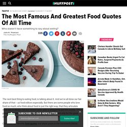 The Most Famous And Greatest Food Quotes Of All Time