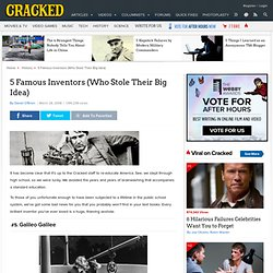 5 Famous Inventors (Who Stole Their Big Idea)