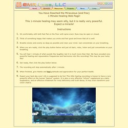The Famous and Miraculous Free 1-Minute Healing Web Page!