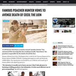 Famous Poacher Hunter Vows to Avenge Death of Cecil the Lion World News Daily Report