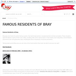 Famous Residents of Bray - - At the heart of it