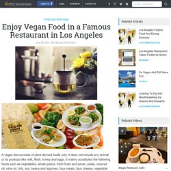 Enjoy Vegan Food in a Famous Restaurant in Los Angeles
