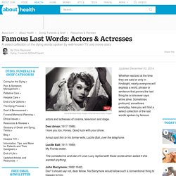 Famous Last Words: Actors and Actresses