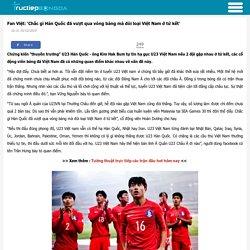 Fan Việt: 'Chắc gì Hàn Quốc đã vượt qua vòng bảng mà đòi loại Việt Nam ở tứ kết'