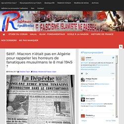 Sétif : Macron n'était pas en Algérie pour rappeler les horreurs de fanatiques musulmans le 8 mai 1945 ?