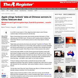 Apple slings fanbois' data at Chinese servers in China Telecom deal