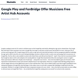Google Play and FanBridge Offer Musicians Free Artist Hub Accounts