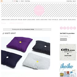 Fancy! New Zealand design blog - awesome design from NZ and around the world Yes sir.: homewares design