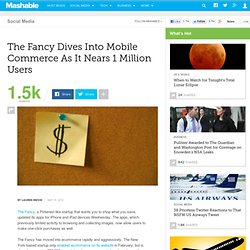 The Fancy Dives Into Mobile Commerce As It Nears 1 Million Users