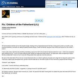 vc_fanfiction: Fic: Children of the Fatherland (L/L)