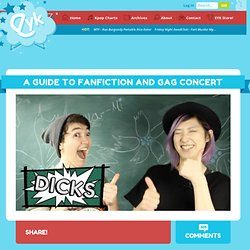 A Guide to Fanfiction and Gag Concert