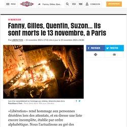 Fanny, Gilles, Quentin, Suzon... Ils sont morts vendredi, à Paris