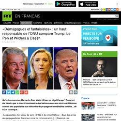 un haut responsable de l'ONU compare Trump, Le Pen et Wilders à Daesh
