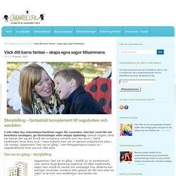 Väck ditt barns fantasi – skapa egna sagor tillsammans : LärandeLek