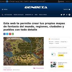 Esta web te permite crear tus propios mapas de fantasía del mundo, regiones, ciudades y pueblos con todo detalle