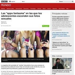 """Las """"apps fantasma"""" en las que los adolescentes esconden sus fotos sexuales - BBC Mundo"""