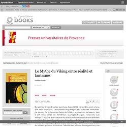 Fantasmagories du Moyen Âge - Le Mythe du Viking entre réalité et fantasme - Presses universitaires de Provence