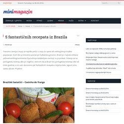 5 fantastičnih recepata iz Brazila