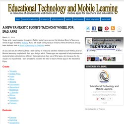 Educational Technology and Mobile Learning: A New Fantastic Bloom's Taxonomy Wheel for iPad Apps
